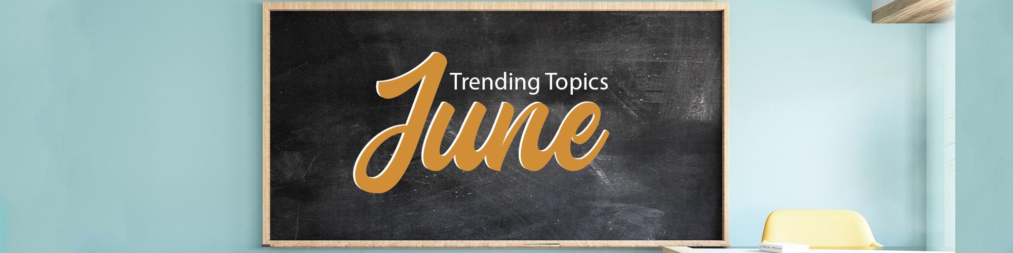 Trending Topics for Compliance: June 2021